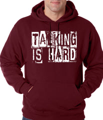 Talking Is Hard Adult Hoodie