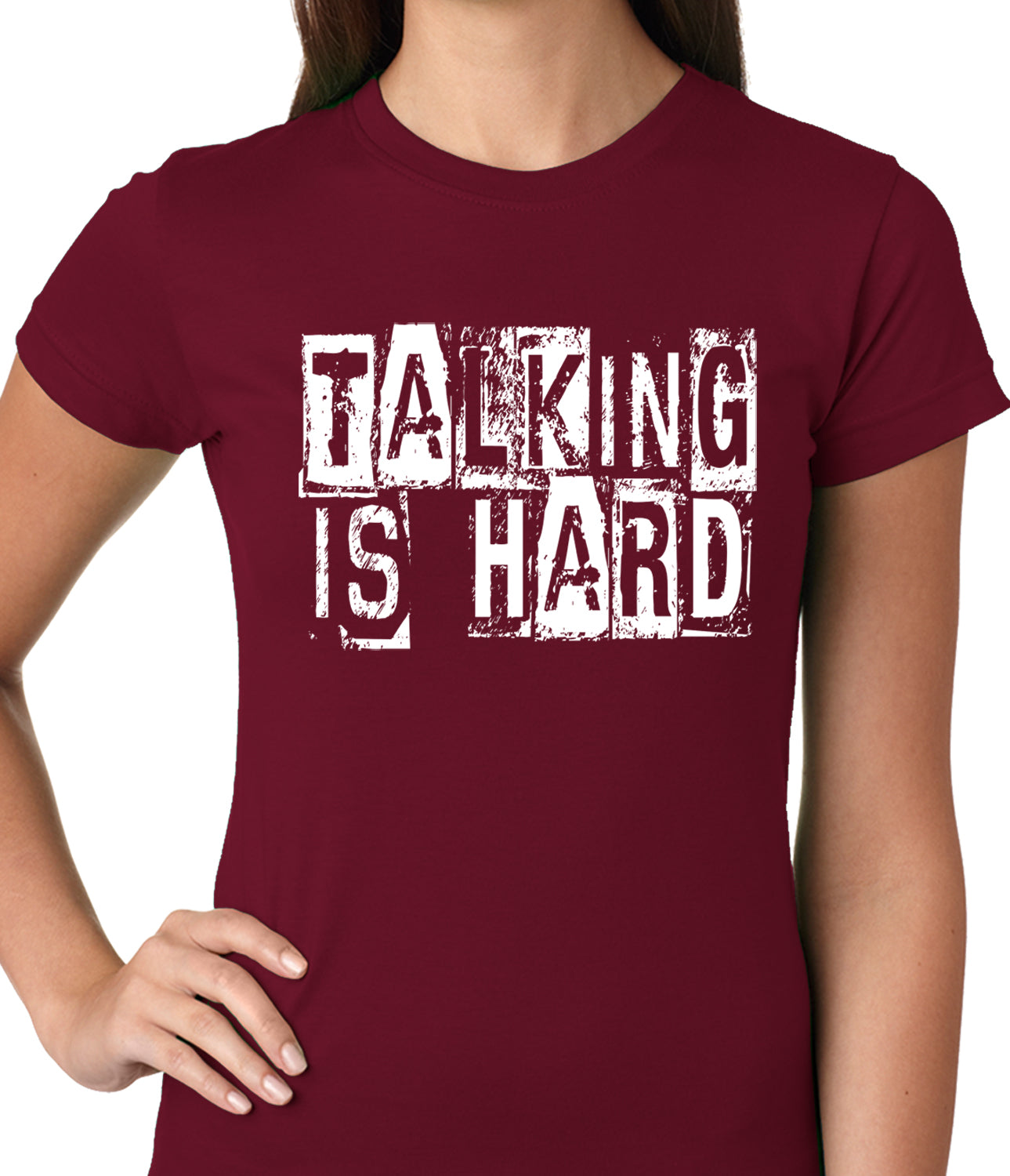 Talking Is Hard Ladies T-shirt