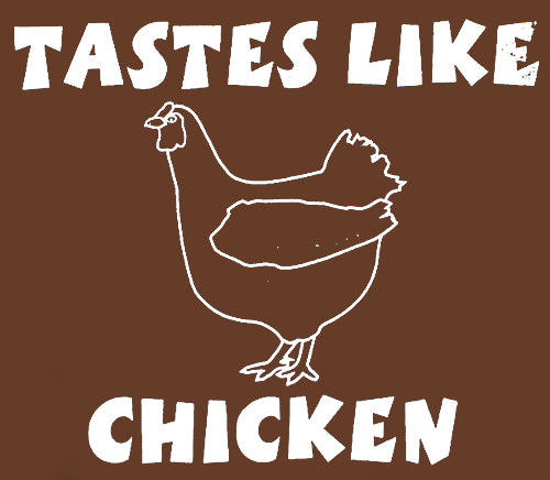 Taste Like Chicken T-Shirt