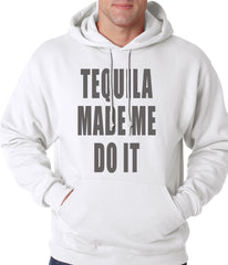 Tequila Made Me Do It Drinking Adult Hoodie