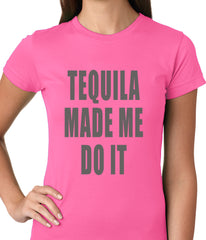 Tequila Made Me Do It Drinking Ladies T-shirt