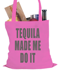 Tequila Made Me Do It Drinking Tote Bag