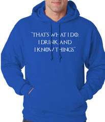 Thats What I Do. I Drink and I Know Things Adult Hoodie