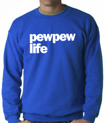 The Pew Pew Life Adult Crewneck
