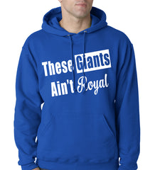These Giants Ain't Royal Adult Hoodie