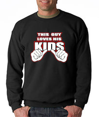 This Guy Loves His Kids Crew Neck Sweatshirt