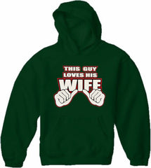 This Guy Loves His Wife Adult Hoodie