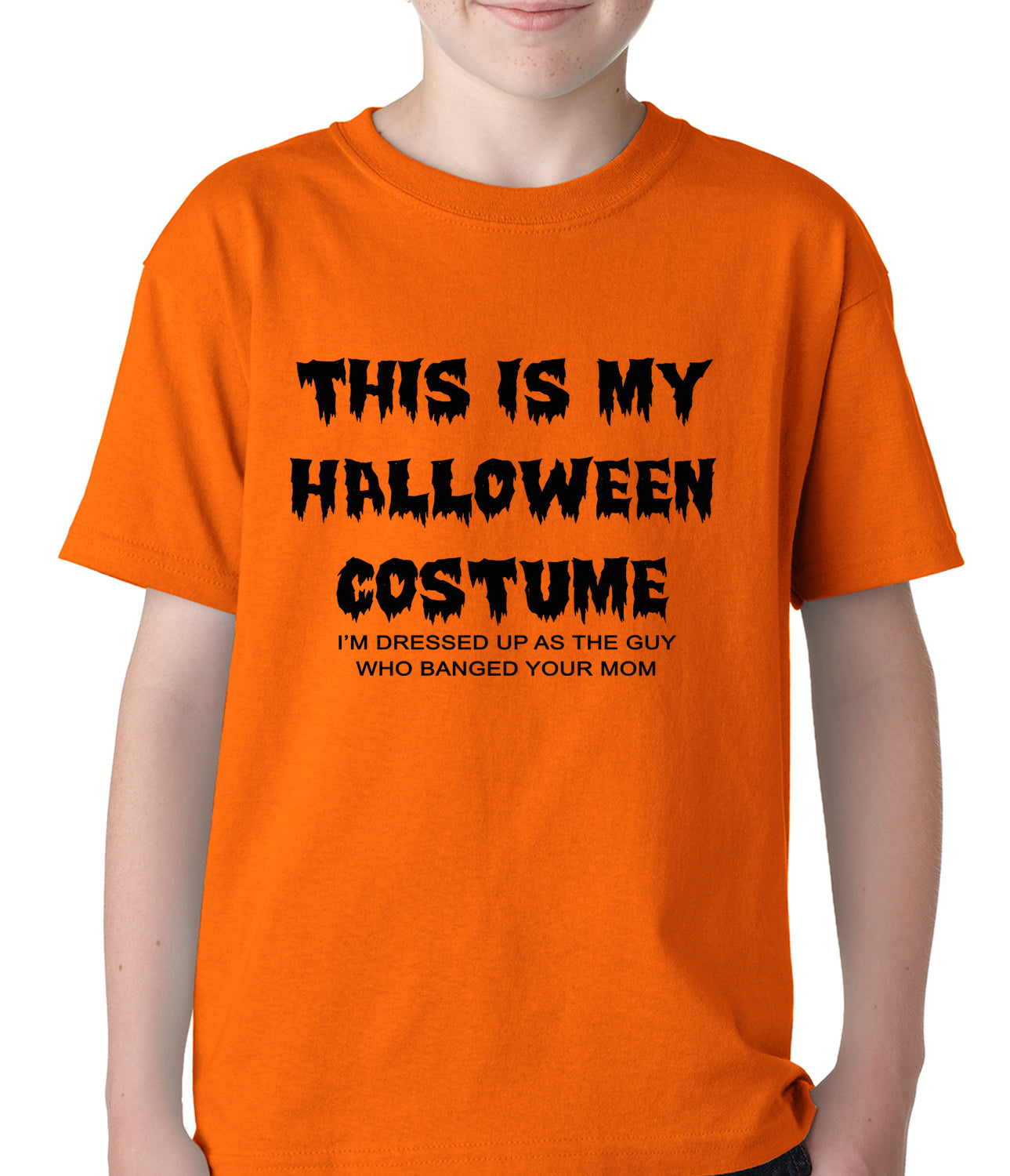 eb6fa7f7 This is My Halloween Costume The Guy Who Banged Your Mom Kids T-shirt