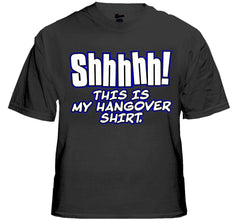 This is my Hangover T-Shirt