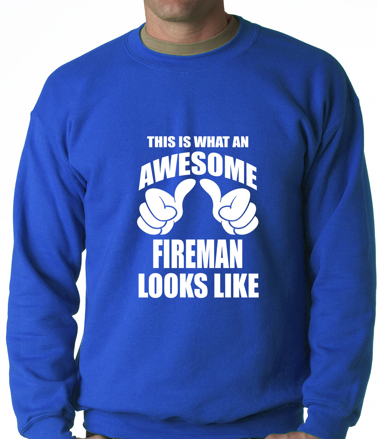 This Is What An Awesome Fireman Looks Like Adult Crewneck