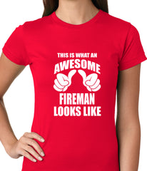 This Is What An Awesome Fireman Looks Like Ladies T-shirt
