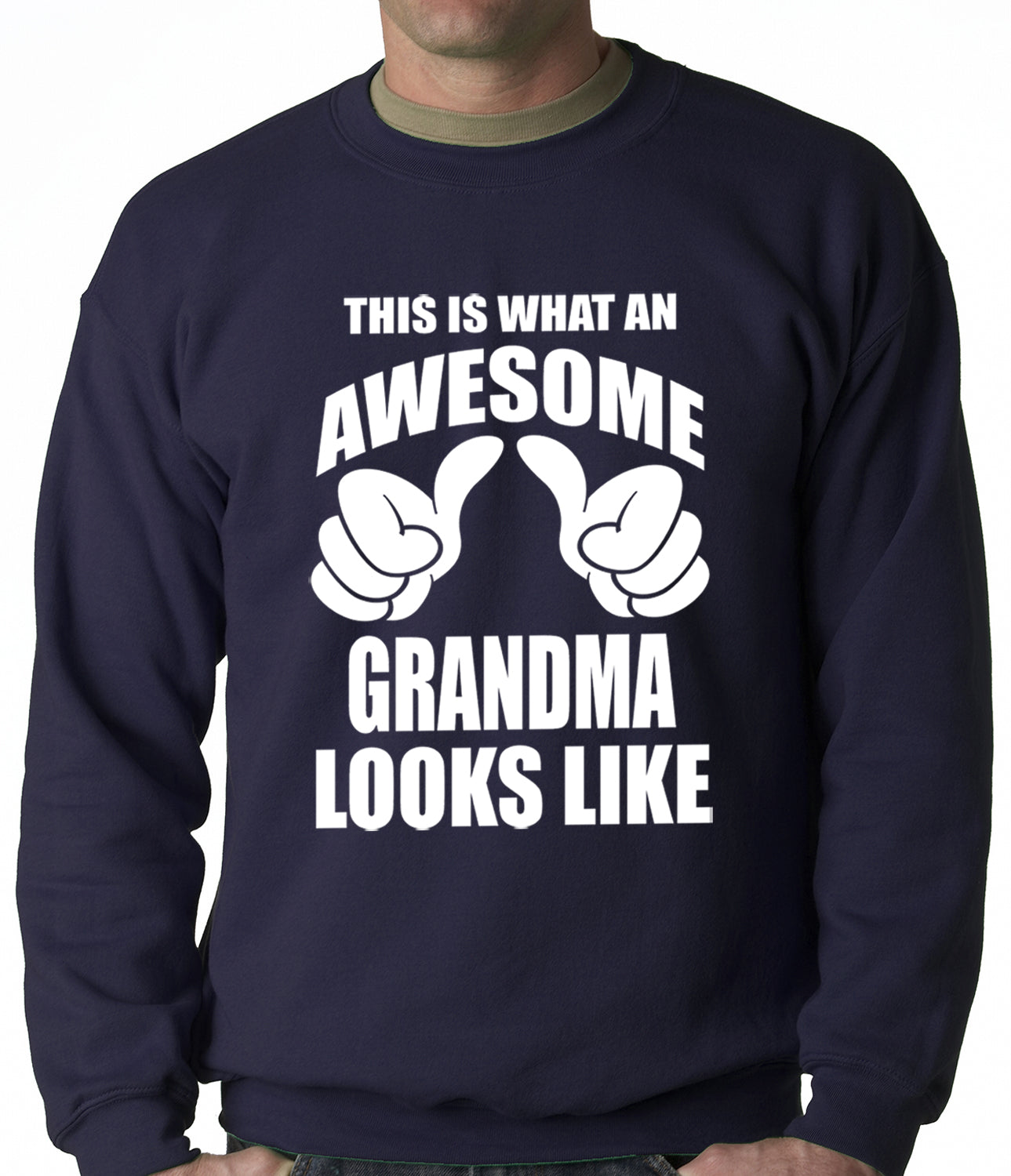 This Is What An Awesome Grandma Looks Like Adult Crewneck