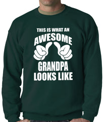 This Is What An Awesome Grandpa Looks Like Adult Crewneck