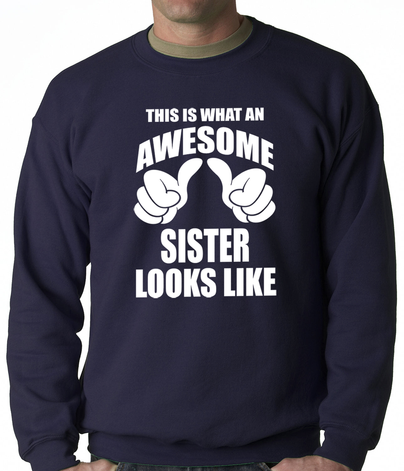 This Is What An Awesome Sister Looks Like Adult Crewneck
