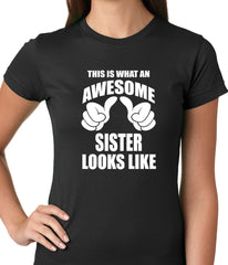 This Is What An Awesome Sister Looks Like Ladies T-shirt