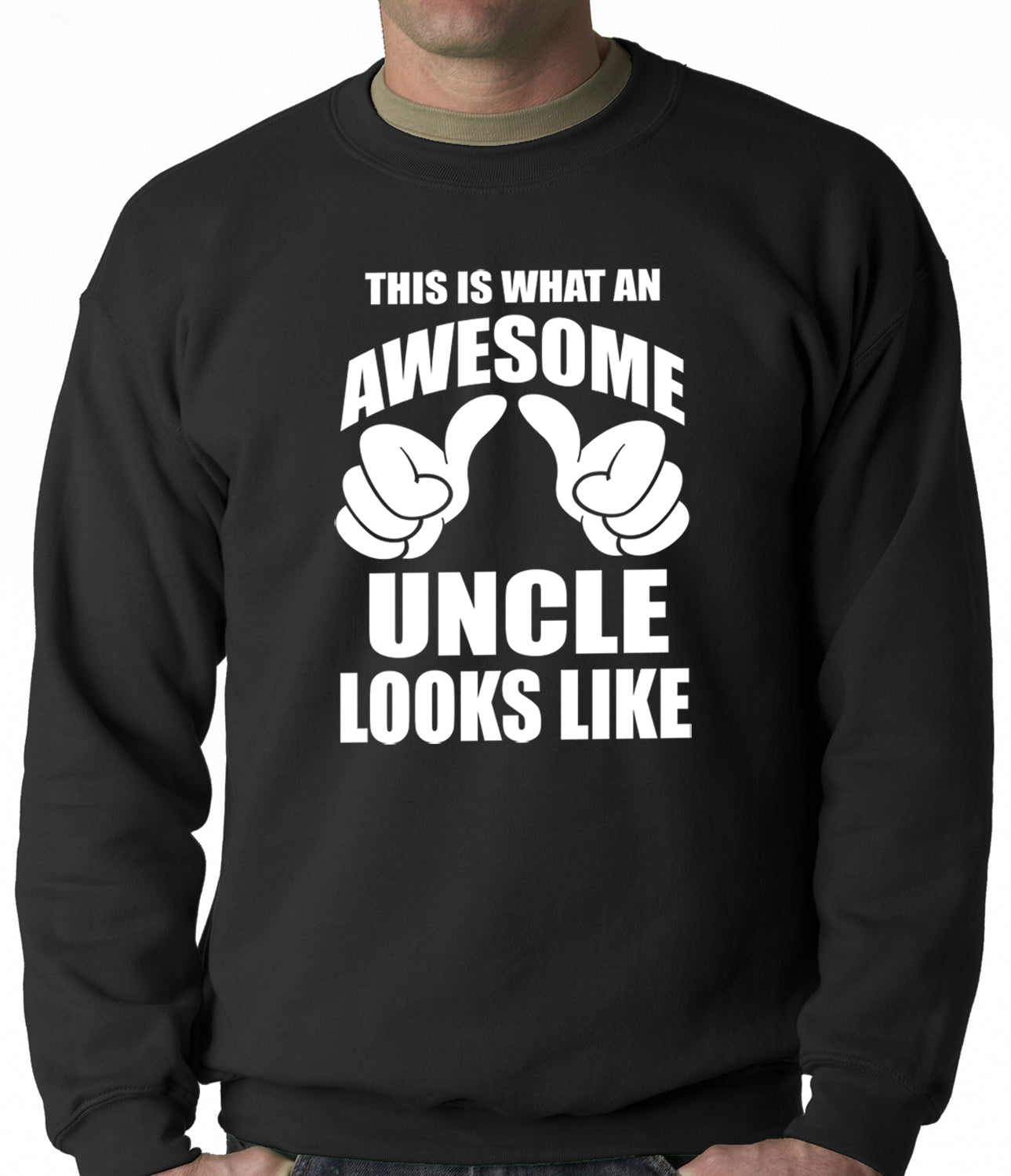 This Is What An Awesome Uncle Looks Like Adult Crewneck