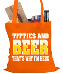 Titties & Beer That's Why I'm Here Funny Tote Bag