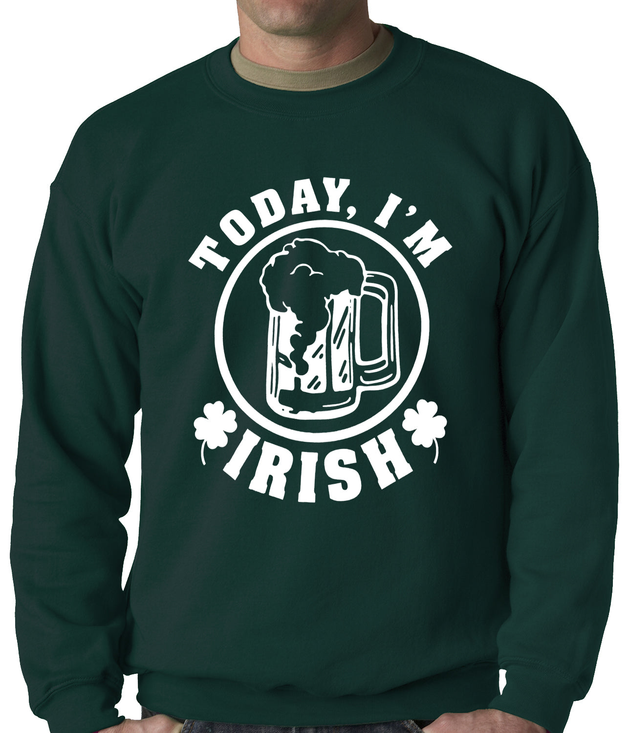 Today I'm Irish St. Patrick's Day Adult Crewneck