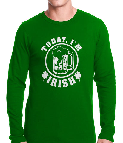 Today I'm Irish St. Patrick's Day Thermal Shirt