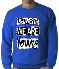 Tonight We Are Young Crewneck