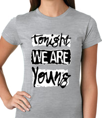 Tonight We Are Young Ladies T-shirt