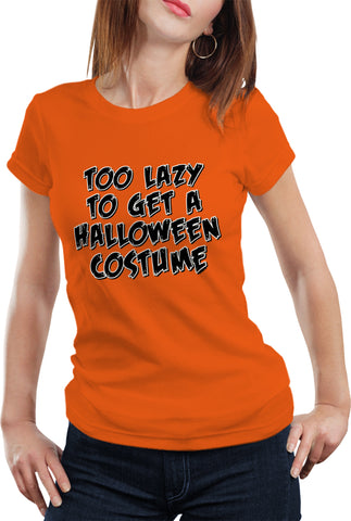 Halloween Costume t-shirt - Too Lazy To Get a Halloween Costume Girl's T-Shirt