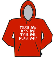 Touch Me, Tease Me Hoodie
