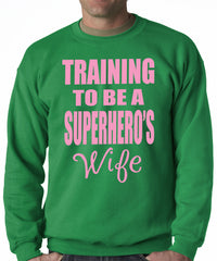 Training To Be A Superhero's Wife Crewneck Sweatshirt