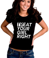 Treat Your Girl Right Girl's T-Shirt
