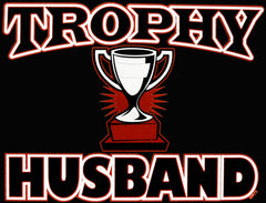 Trophy Husband Men's T-Shirt