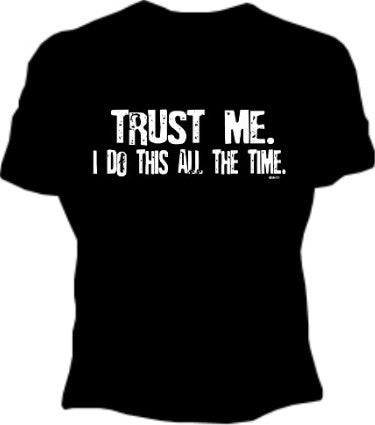 Trust Me... Girls T-Shirt
