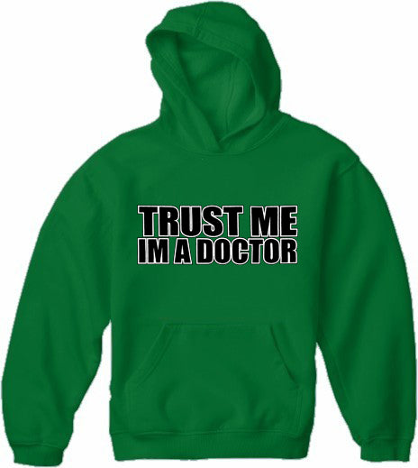 Trust Me I'm A Doctor Adult Hoodie