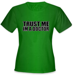Trust Me I'm A Doctor Girls T-Shirt