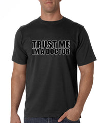 Trust Me I'm A Doctor Men's T-Shirt