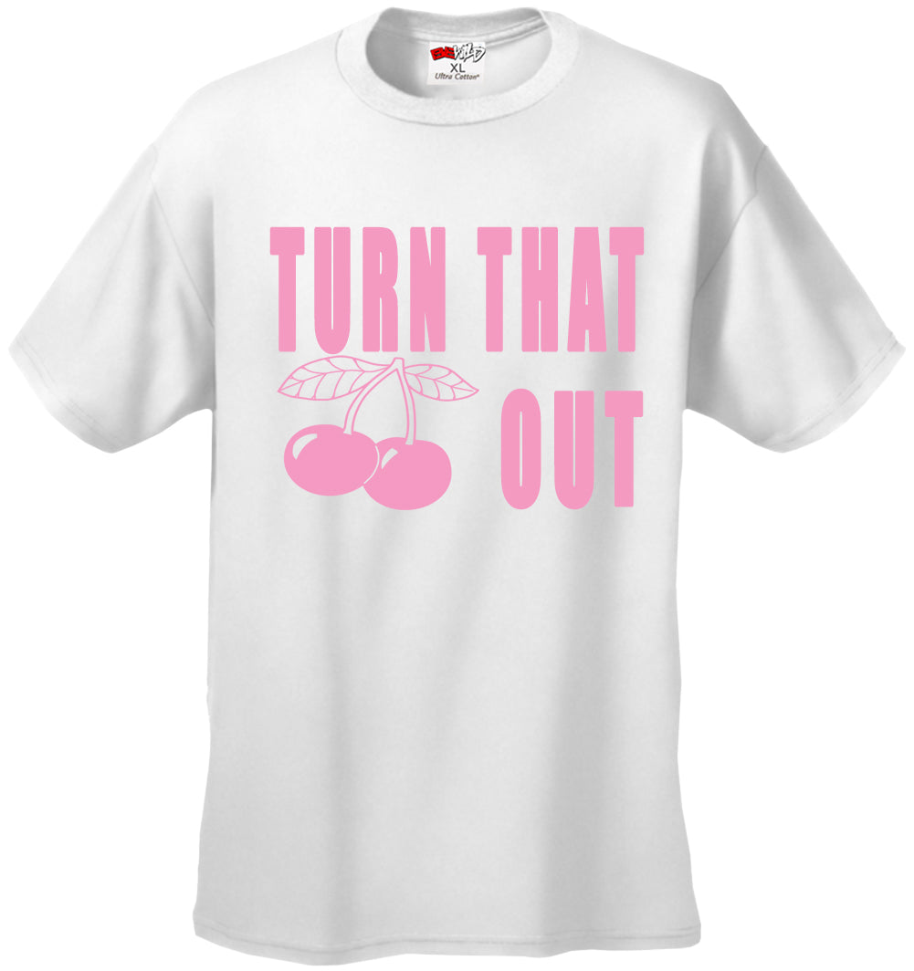 Turn That Cherry Out Men's T-Shirt