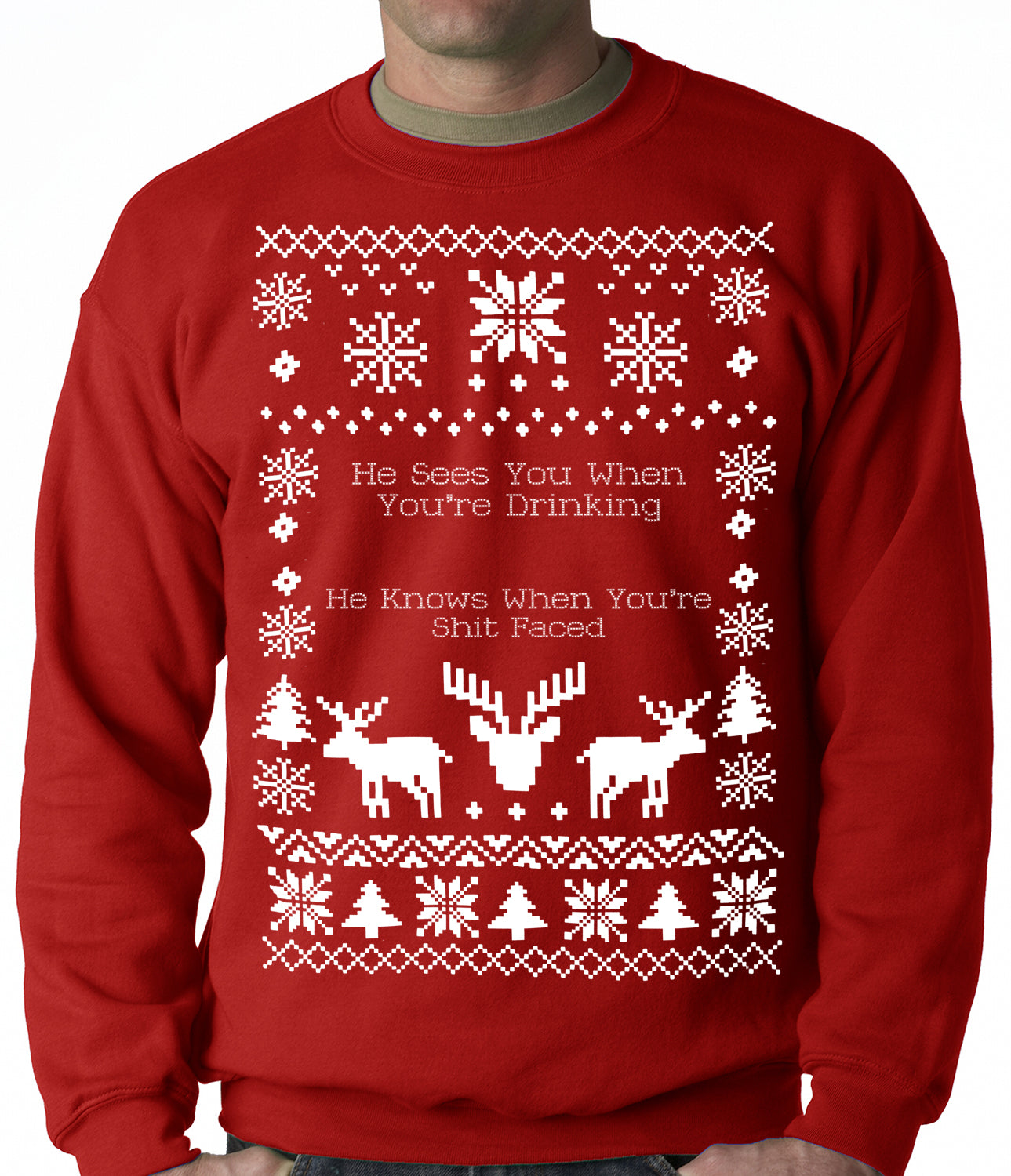Ugly Christmas Sweater He Sees You When You're Shit Faced Adult Crewneck