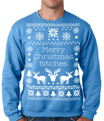 Ugly Christmas Sweater Merry Christmas Bitches Adult Crewneck