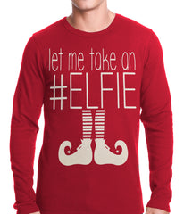 Ugly Christmas Thermal - Let Me Take An #ELFIE Ugly Christmas Thermal Shirt