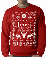 Ugly Sweater Jesus is the Reason Adult Crewneck Sweatshirt