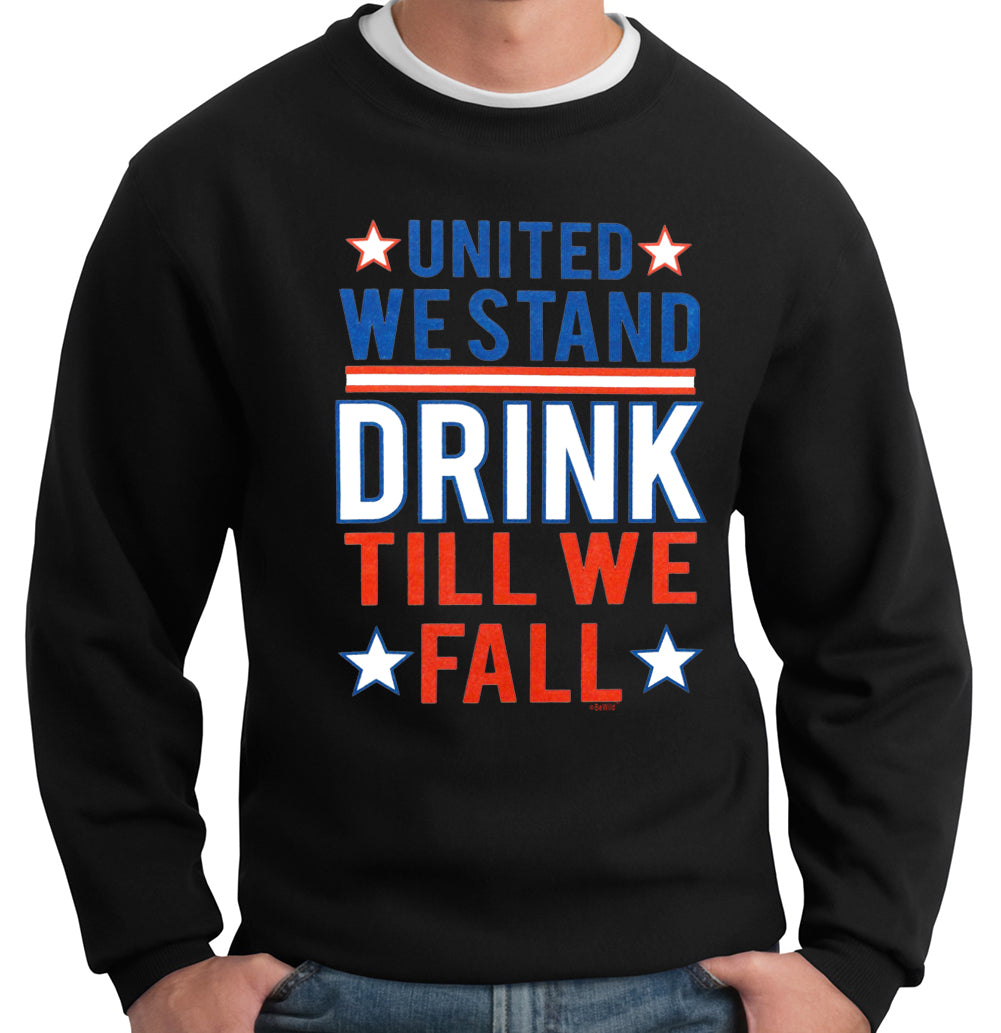 United We Stand Drink Till We Fall Crewneck Sweatshirt