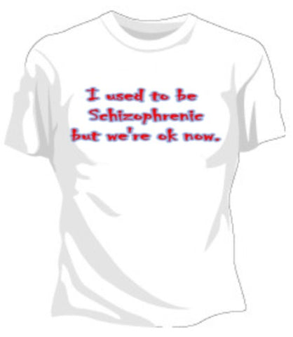 Used To Be Schizophrenic Girls T-Shirt