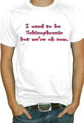 Used To Be Schizophrenic Mens T-Shirt