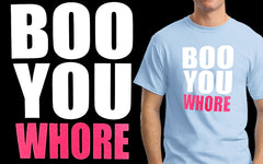Boo You Whore... Men's T-Shirt