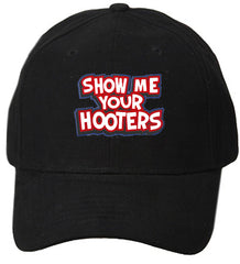 Show Me Your Hooters baseball Hat