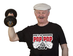 Who's An Awesome Pop Pop? This Guy Men's T-Shirt