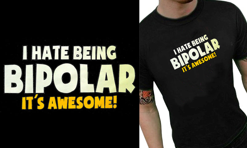 I Hate being Bipolar It's Awesome Men's T-Shirt