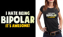 I Hate being Bipolar It's Awesome Girl's T-Shirt