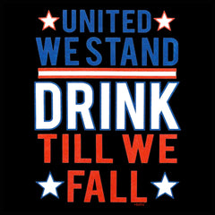 United We Stand Drink Till We Fall Men's T-Shirt
