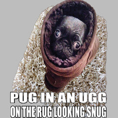 Pug In An Ugg On a Rug Looking Snug Mens T-shirt