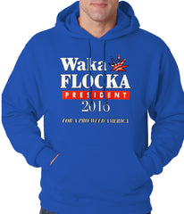 Waka Flocka for President 2016 Adult Hoodie